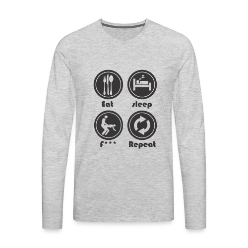 Eat Sleep F Repeat - Men's Premium Long Sleeve T-Shirt