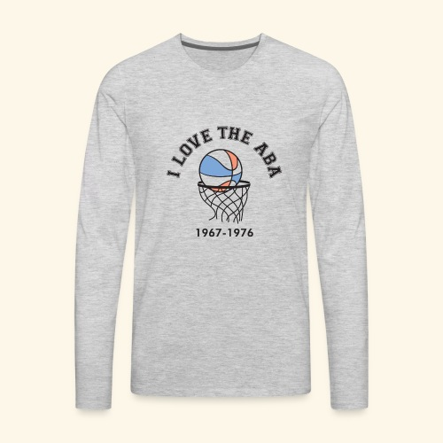 I Love the ABA - Men's Premium Long Sleeve T-Shirt