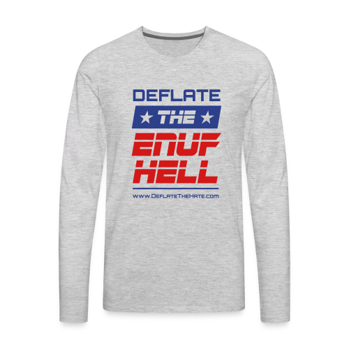 DEFLATE THE ENUF HELL logo with blue DEFLATE - Men's Premium Long Sleeve T-Shirt