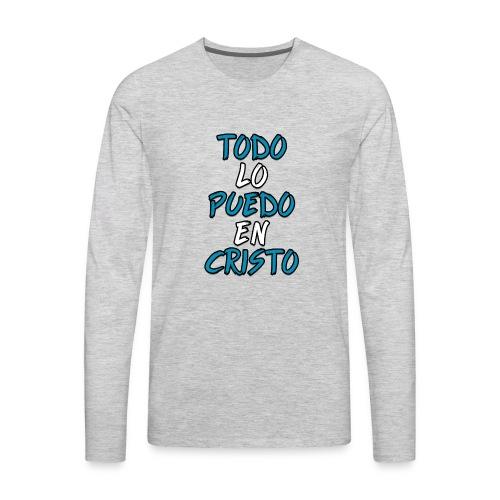 TODO LO PUEDO EN CRISTO - Men's Premium Long Sleeve T-Shirt
