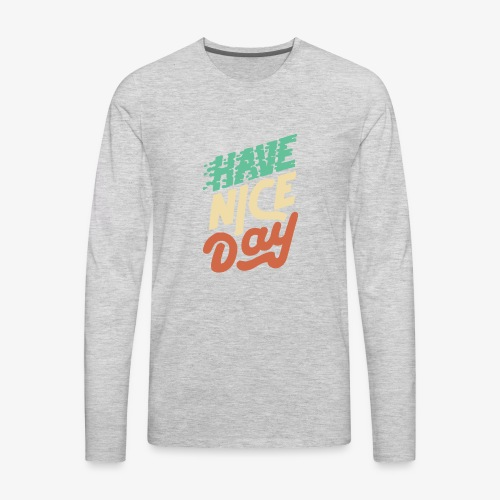 hace nice day - Men's Premium Long Sleeve T-Shirt