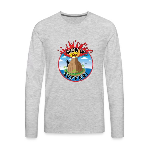 ShowUpandSuffer_Volcano_P4D_colors - Men's Premium Long Sleeve T-Shirt