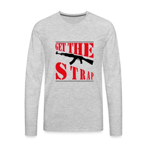 Get the strap - Men's Premium Long Sleeve T-Shirt