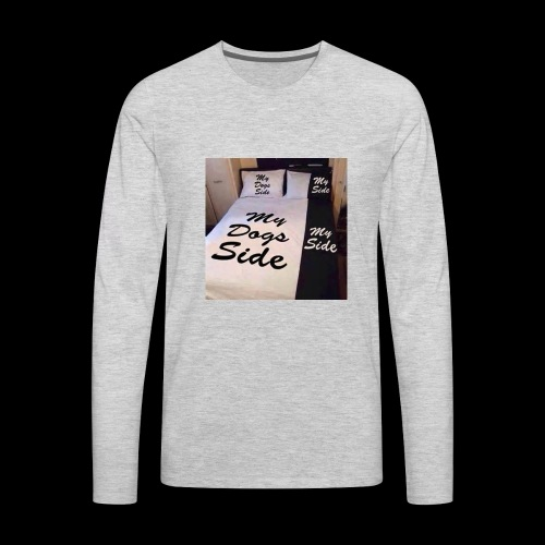 My side of the bed, my dogs side - Men's Premium Long Sleeve T-Shirt