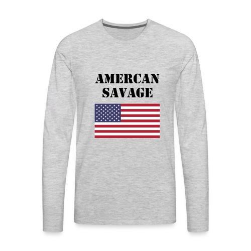 American Savage Shirt - Men's Premium Long Sleeve T-Shirt