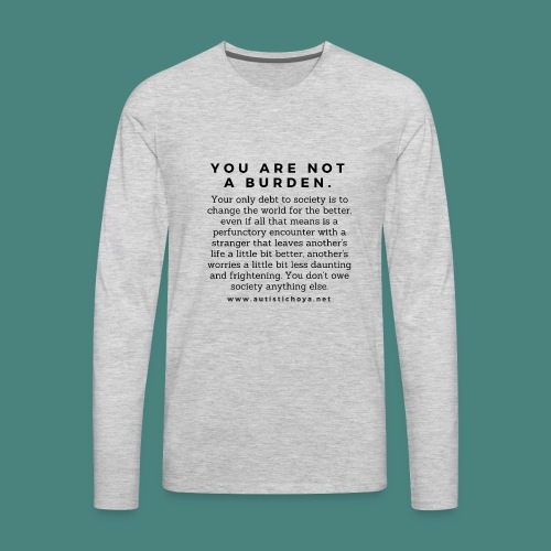 You are not a burden - Men's Premium Long Sleeve T-Shirt