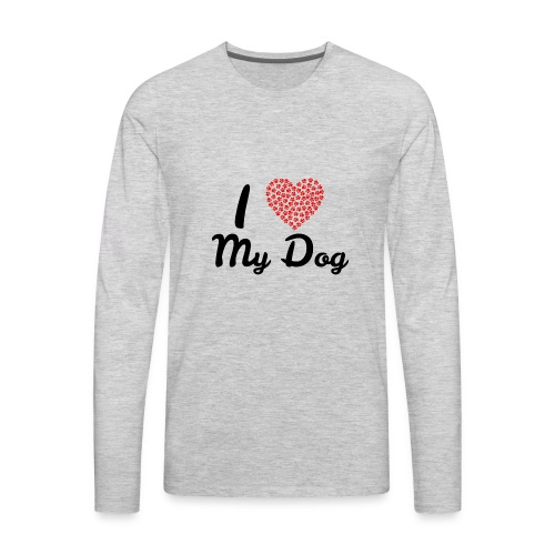 I love my dog - Men's Premium Long Sleeve T-Shirt