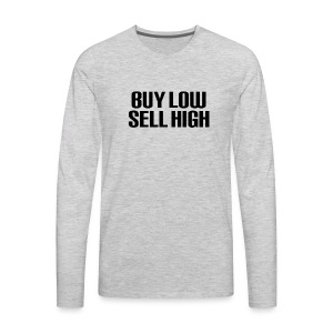 Buy Low Sell High - Men's Premium Long Sleeve T-Shirt