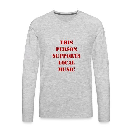 Support Local Music - Men's Premium Long Sleeve T-Shirt