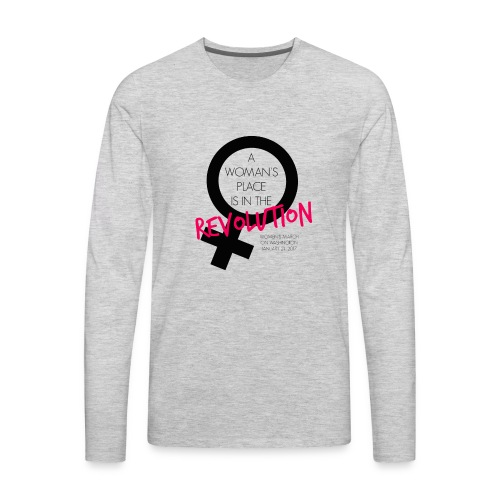 A Woman's Place is in the Revolution Shirt - Men's Premium Long Sleeve T-Shirt