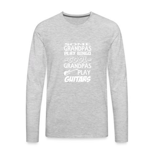 05 grandpa guitars copy - Men's Premium Long Sleeve T-Shirt