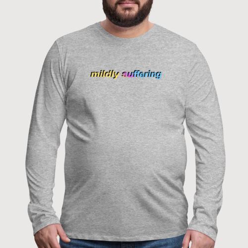 mildly suffering - Men's Premium Long Sleeve T-Shirt