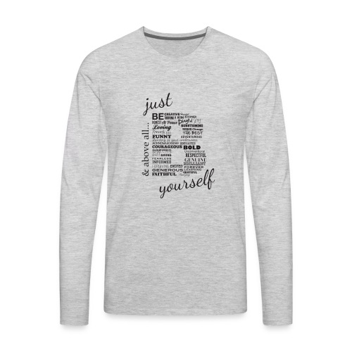 Just B Yourself_blk.txt - Men's Premium Long Sleeve T-Shirt