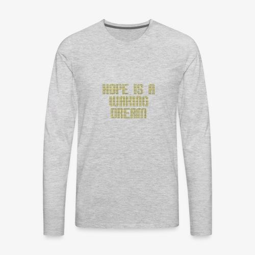 Hope is a waking dream - Men's Premium Long Sleeve T-Shirt