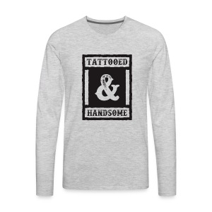 TATTOOED & HANDSOME - Men's Premium Long Sleeve T-Shirt