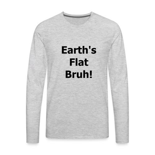Earths flat - Men's Premium Long Sleeve T-Shirt