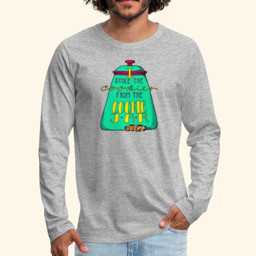 I Stole the Cookies From the Cookie Jar - Men's Premium Long Sleeve T-Shirt