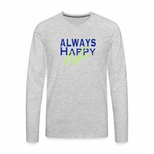 Always Happy Life - Men's Premium Long Sleeve T-Shirt