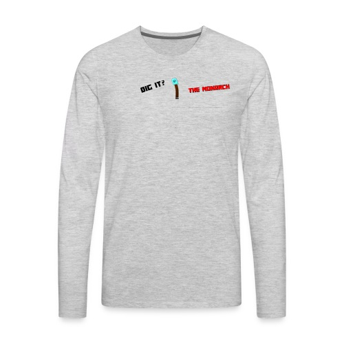 Dig It? Trollface Diamond Shovel - Men's Premium Long Sleeve T-Shirt