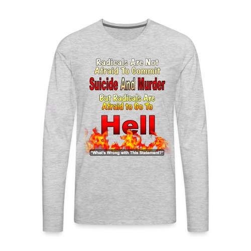 Radicals are Afraid Of Hell - Men's Premium Long Sleeve T-Shirt