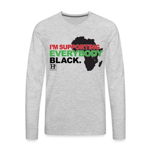 I'm Supporting Everybody Black - Men's Premium Long Sleeve T-Shirt
