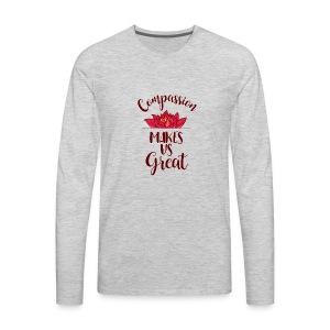 Compassion Makes Us Great (1) - Men's Premium Long Sleeve T-Shirt