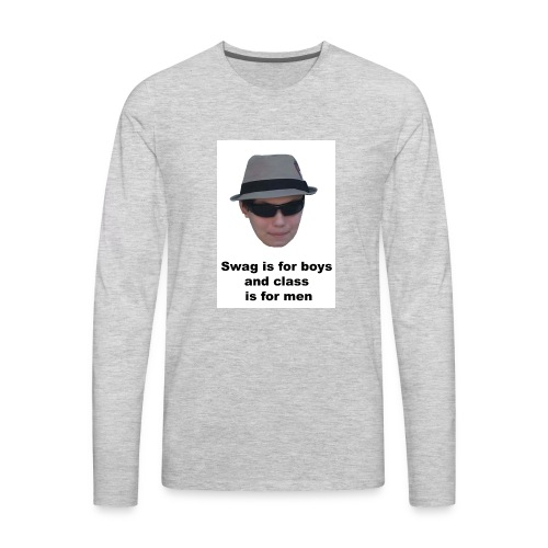 Swag is for boys and Class is for men - Men's Premium Long Sleeve T-Shirt