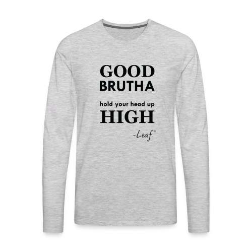 Good Brutha Lyric - Men's Premium Long Sleeve T-Shirt