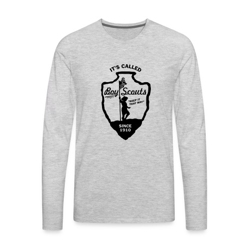 BOY Scouts is for BOYS - Men's Premium Long Sleeve T-Shirt