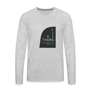Be There. Live There. - Men's Premium Long Sleeve T-Shirt