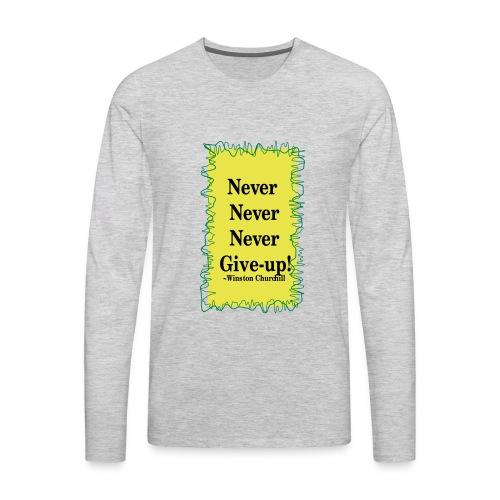 NeverNeverNeverGiveUp - Men's Premium Long Sleeve T-Shirt