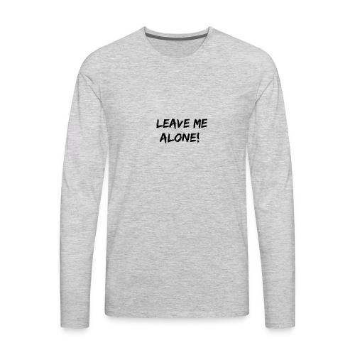 Leave Me Alone Merch - Men's Premium Long Sleeve T-Shirt