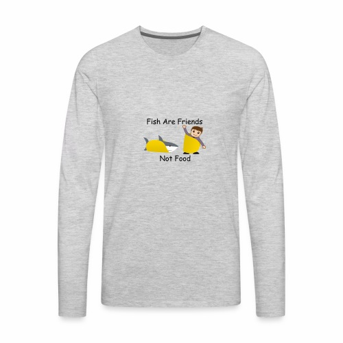 Fish Are Friends - Men's Premium Long Sleeve T-Shirt