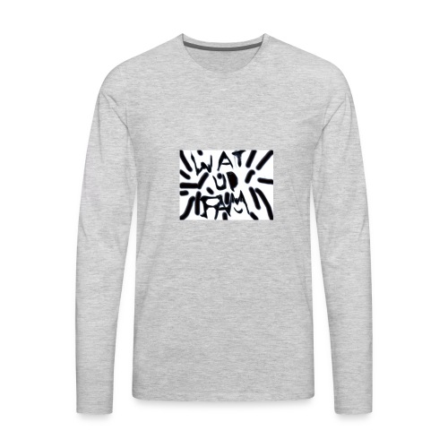 WAT UP FAM - Men's Premium Long Sleeve T-Shirt