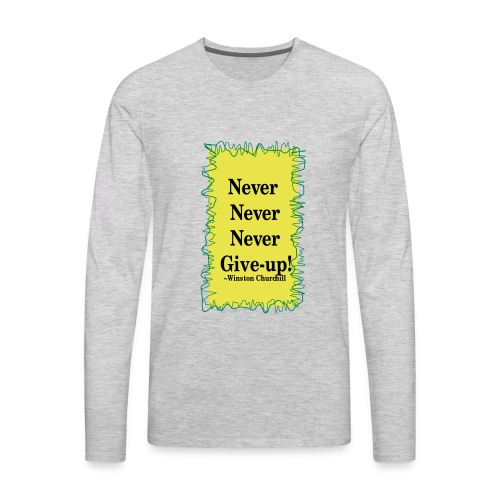 NeverNeverNeverGiveUp - Men's Premium Long Sleeve T-Shirt