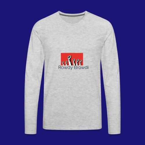 Rowdy Peace Browdi - Men's Premium Long Sleeve T-Shirt