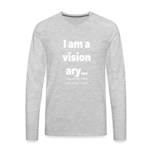 I AM A VISIONARY - Men's Premium Long Sleeve T-Shirt