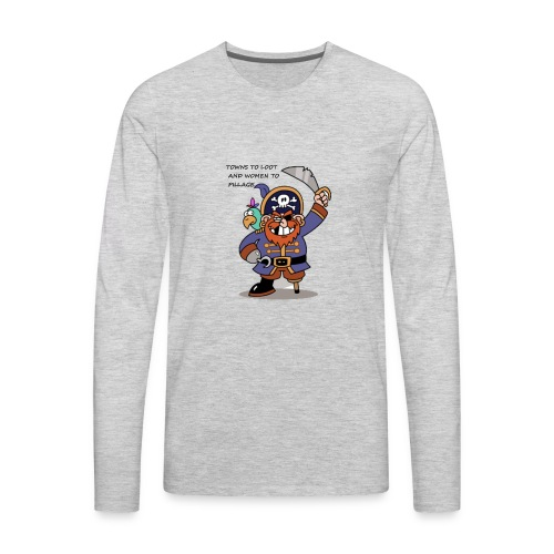 TOWNS TO LOOT AND WOMEN TO PILLAGE - Men's Premium Long Sleeve T-Shirt
