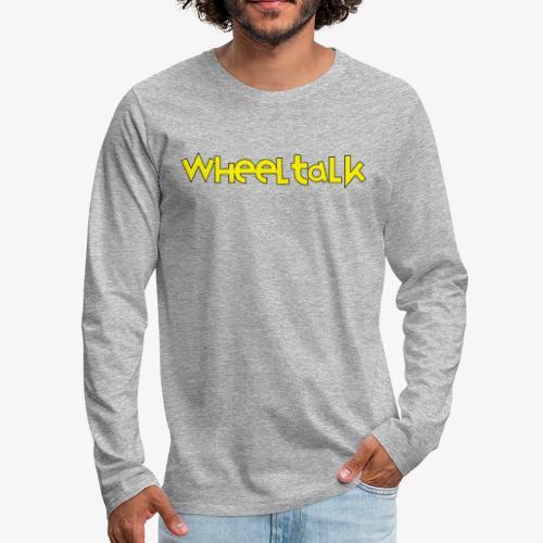 Wheeltalk Podcast - Men's Premium Long Sleeve T-Shirt