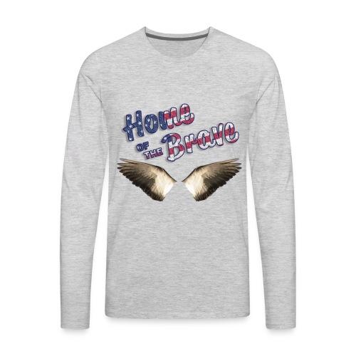 Home of the Brave - Men's Premium Long Sleeve T-Shirt
