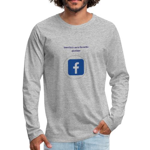 America's favorite pastime, facebook - Men's Premium Long Sleeve T-Shirt