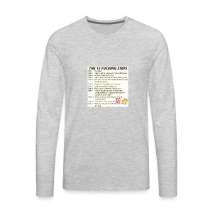 Breakdown of the 12 steps. - Men's Premium Long Sleeve T-Shirt