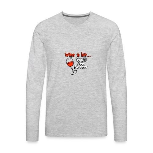 wine a bit - Men's Premium Long Sleeve T-Shirt