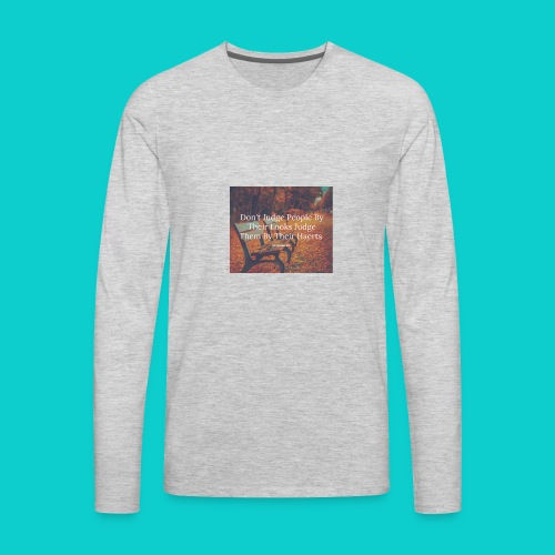 Don't Judge by their look - Men's Premium Long Sleeve T-Shirt