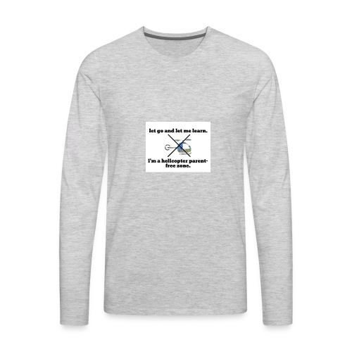 let go and let me learn. - Men's Premium Long Sleeve T-Shirt