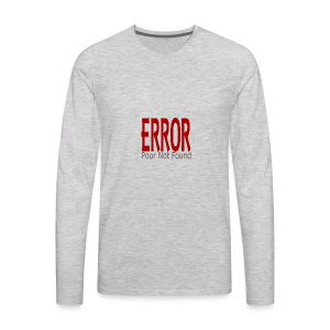 Oops There Is Something Missing! - Men's Premium Long Sleeve T-Shirt