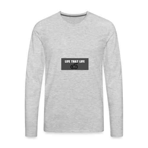 Life That Life - Men's Premium Long Sleeve T-Shirt