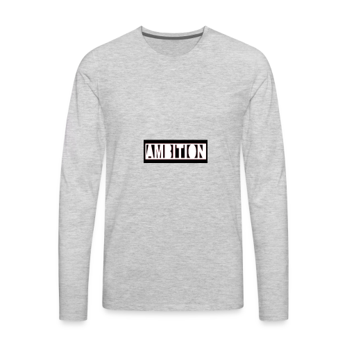 Ambition - Men's Premium Long Sleeve T-Shirt