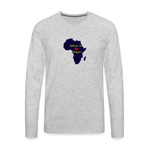 WHERE IT ALL BEGAN ! - Men's Premium Long Sleeve T-Shirt