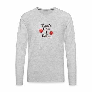 We be Rolling - Men's Premium Long Sleeve T-Shirt